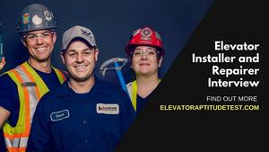 Elevator Mechanic, Installer and Repairer Interview Preparation