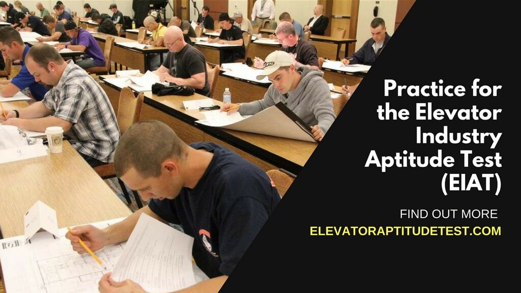 Elevator Industry Aptitude Test (EIAT) and NEIEP Practice Tests