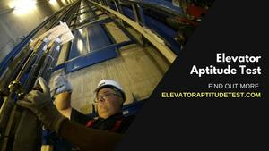 About Elevator Industry Aptitude Test and Elevator Mechanics, Installers and Repairers